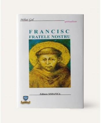 Francisc fratele nostru