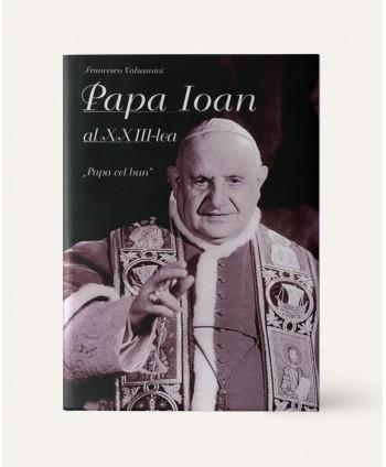 Papa Ioan al XXIII-lea -...