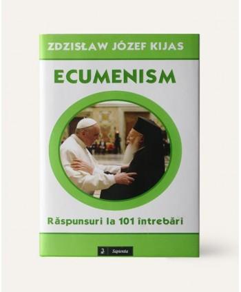 Ecumenism. Răspunsul la 101...