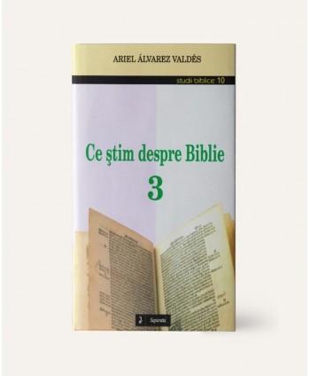 Ce ştim despre Biblie 3
