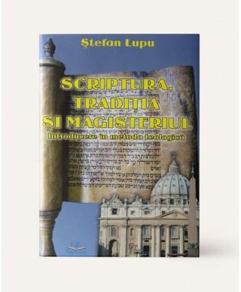 Scriptura, Tradiţia şi...