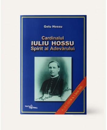 Cardinalul Iuliu Hossu –...