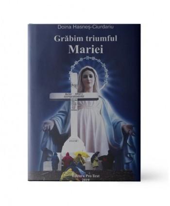 Grăbim triumful Mariei