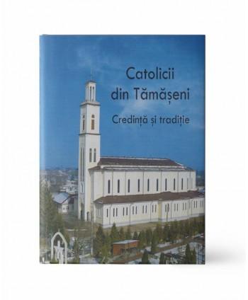 Catolicii din Tămășeni....