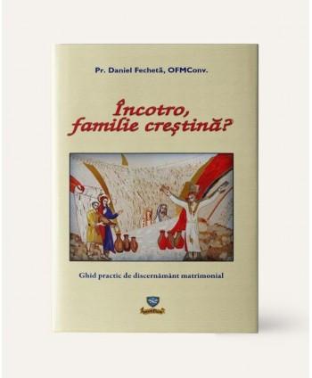 Încotro, familie creștină?